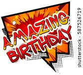 amazing birthday   comic book... | Shutterstock .eps vector #587526719