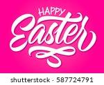 happy easter  calligraphy ... | Shutterstock .eps vector #587724791