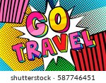 speech bubble go travel message ... | Shutterstock .eps vector #587746451