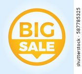 big sale circle sign icon.... | Shutterstock .eps vector #587785325