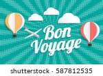 hot air balloon bon voyage on... | Shutterstock .eps vector #587812535