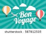 hot air balloon bon voyage on... | Shutterstock .eps vector #587812535