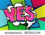 yes word bubble. message in pop ... | Shutterstock .eps vector #587821154