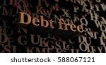 debt free   wooden 3d rendered...   Shutterstock . vector #588067121