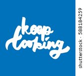 keep looking. hand lettering... | Shutterstock .eps vector #588184259