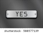 yes metal button plate. on... | Shutterstock .eps vector #588577139
