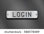 login metal button plate. on... | Shutterstock .eps vector #588578489