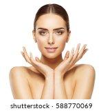 woman face hands beauty  skin... | Shutterstock . vector #588770069