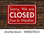 closed due to weather sign  a... | Shutterstock . vector #588825014