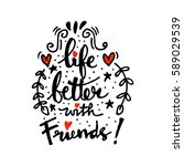 life is better with friends... | Shutterstock .eps vector #589029539