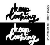 keep looking. hand lettering... | Shutterstock .eps vector #589410209