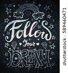 follow your dreams... | Shutterstock .eps vector #589460471