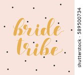 bride tribe. brush hand... | Shutterstock .eps vector #589500734