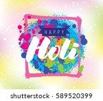 happy holi  festival of colors. ...   Shutterstock .eps vector #589520399