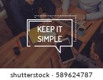 Stock photo keep it simple concept 589624787