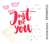 just be you. inspirational... | Shutterstock .eps vector #589686521