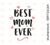best mom ever typography poster ... | Shutterstock .eps vector #589716164