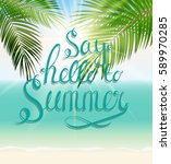 say hello to summer natural... | Shutterstock .eps vector #589970285