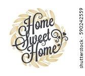 home sweet home vintage... | Shutterstock .eps vector #590242559