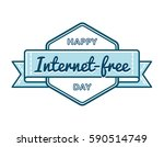 happy internet free day emblem... | Shutterstock .eps vector #590514749