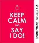 marriage proposal  keep calm... | Shutterstock .eps vector #590811515