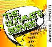 the ultimate service   comic... | Shutterstock .eps vector #590989571