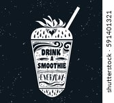 smoothie. vegan  typography... | Shutterstock . vector #591401321