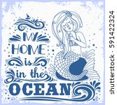 hand drawn mermaid. my home is... | Shutterstock . vector #591422324