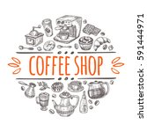 coffee shop concept. hand drawn ... | Shutterstock .eps vector #591444971