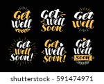get well soon  greeting card.... | Shutterstock .eps vector #591474971