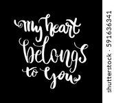 my heart belongs to you. hand... | Shutterstock .eps vector #591636341