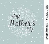 hand drawn happy mother's day... | Shutterstock .eps vector #592372109