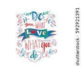 do what you love  love what you ... | Shutterstock .eps vector #592921391
