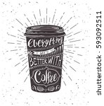 quote on coffee cup. everything ... | Shutterstock .eps vector #593092511