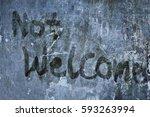 """ not welcome "" written on the... | Shutterstock . vector #593263994"