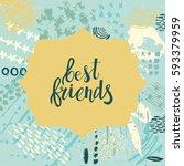 hand drawn phrase best friends. ... | Shutterstock .eps vector #593379959