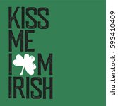 kiss me  i am irish. lettering... | Shutterstock .eps vector #593410409
