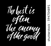 the best is often the enemy of... | Shutterstock .eps vector #594704891
