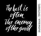 the best is often the enemy of... | Shutterstock .eps vector #594704891