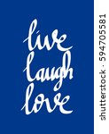 live  laugh  love. hand... | Shutterstock .eps vector #594705581