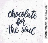 chocolate for the soul. hand...   Shutterstock .eps vector #594862907