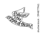 freedom is the oxygen of the... | Shutterstock .eps vector #594877961