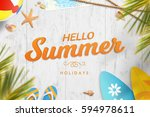 hello summer vacation. holiday... | Shutterstock . vector #594978611