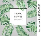 tropic leaves background with... | Shutterstock .eps vector #595067261