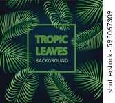 tropic leaves background with... | Shutterstock .eps vector #595067309