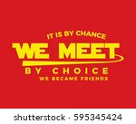it is by chance we met by... | Shutterstock .eps vector #595345424