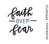 faith over fear  | Shutterstock .eps vector #595540721
