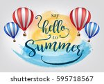 beautiful say hello to summer... | Shutterstock .eps vector #595718567