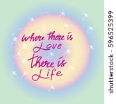 where there is love there is... | Shutterstock .eps vector #596525399