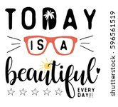 today is a beautiful typography ... | Shutterstock .eps vector #596561519